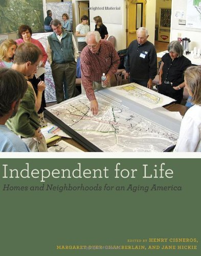 Independent for Life: Homes and Neighborhoods for an Aging America [Paperback] [2012] (Author) Henry Cisneros, Margaret Dyer-Chamberlain, Jane Hickie pdf epub