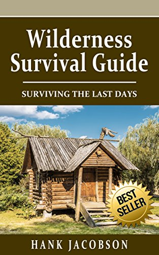 Wilderness Survival Guide: A Complete Wilderness Survival Guide by Hank Jacobson