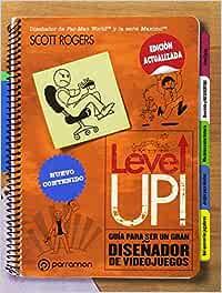 LEVEL UP! Guía para ser un gran diseñador de videojuegos (Diseño Multimedia)