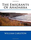 The Emigrants of Ahadarra, William William Carleton, 1495480011
