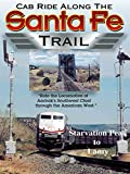 Cab Ride Along the Santa Fe Trail-Starvation Peak to Lamy offers