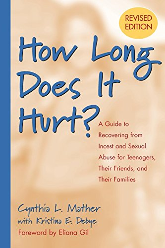 (How Long Does It Hurt?: A Guide to Recovering from Incest and Sexual Abuse for Teenagers, Their Friends, and Their Families)