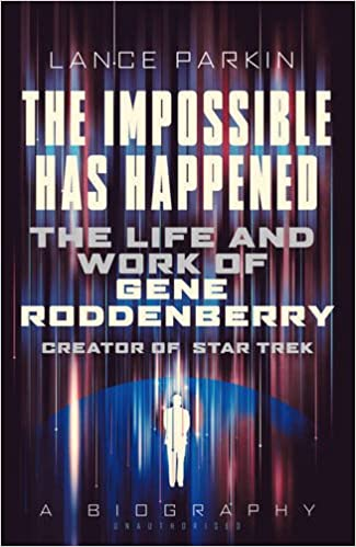 Image result for The Impossible Has Happened: The Life and Work of Gene Roddenberry, the Creator of Star Trek 2017
