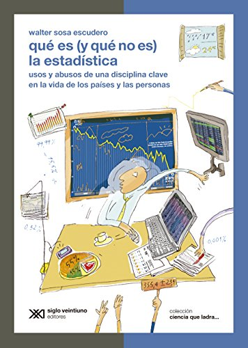 - Qué es (y qué no es) la estadística: usos y abusos de una disciplina clave en la vida de los países y las personas (Ciencia que ladra… serie Clásica) (Spanish Edition)