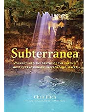 Subterranea: Journey into the Depths of the Earth's Most Extraordinary Underground Spaces