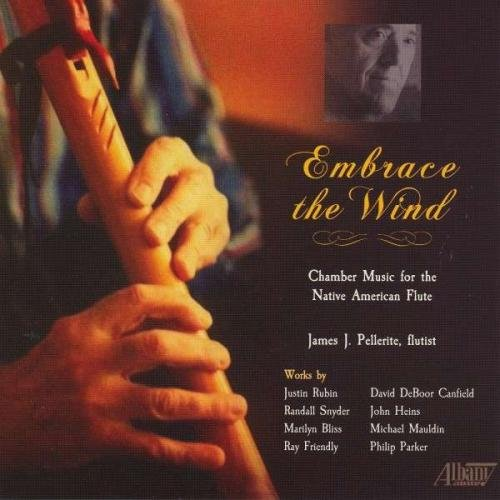 (Embrace the Wind: Chamber Music for the Native American Flute )