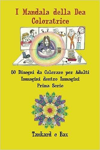 I Mandala Della Dea Coloratrice 50 Disegni Da Colorare Per Adulti