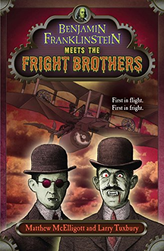 Benjamin Franklinstein Meets the Fright Brothers -