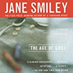 The Age of Grief | Jane Smiley