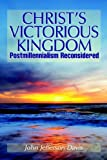 Christ's Victorious Kingdom, John Davis, 0974236527