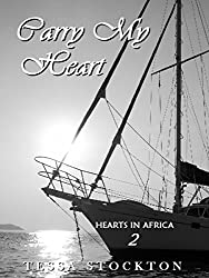 Carry My Heart (Hearts in Africa Book 2)