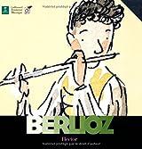 Hector Berlioz. : Avec un CD Audio