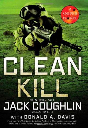 Clean Kill: A Sniper Novel (Kyle Swanson Sniper Novels) pdf epub