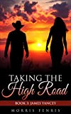 James Yancey: Taking the High Road (Taking the High Road series Book 3)