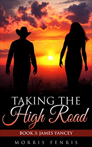 James Yancey (Taking the High Road series Book 3)