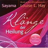 Klänge der Heilung: Musik zu den Affirmationen von Louise Hay