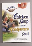 A Taste of Chicken Soup for the Grandparent's Soul, , 0757305032