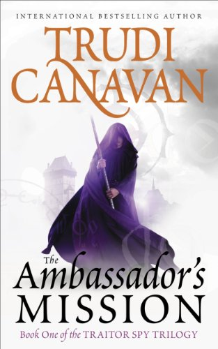 The Ambassador's Mission (The Traitor Spy Trilogy Book 1) by [Canavan, Trudi]