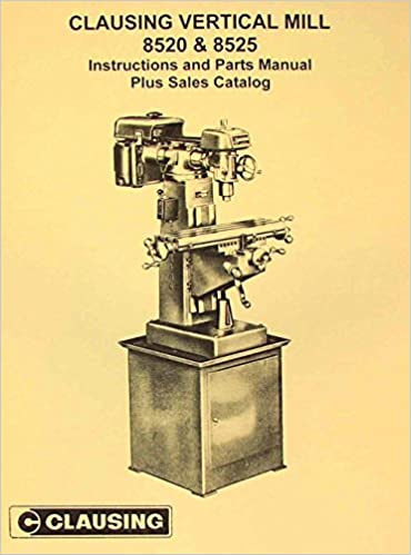 Milling Machine Parts Diagram | Clausing 8520 8525 Vertical Milling Machine Instruction Parts