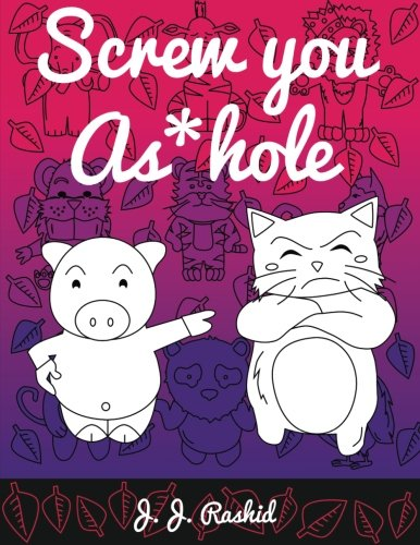 Download Screw You As*hole: A Swear Word Coloring Book pdf
