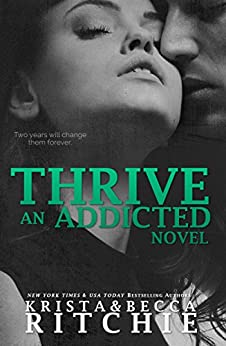 Thrive (Addicted Series) by [Ritchie, Krista, Ritchie, Becca]