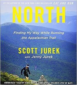 b1311b56ad437 North  Finding My Way While Running the Appalachian Trail  Scott Jurek