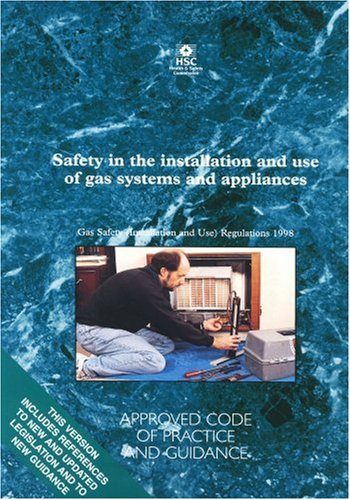 Safety in the Installation and Use of Gas Systems and Appliances : Gas Safety (Installation and Use) Regulations 1998 - Approved Code of Practice (Legal)