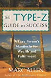 img - for The Type-Z Guide to Success: A Lazy Person's Manifesto to Wealth and Fulfillment by Allen, Marc(April 5, 2006) Paperback book / textbook / text book