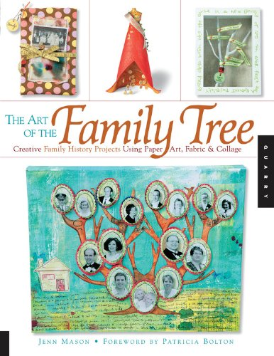 Download The Art of the Family Tree: Creative Family History Projects Using Paper Art, Fabric and Collage ebook