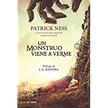 Un monstruo viene a verme / A Monster Calls: Inspired by an idea from Siobhan Do wd ? (Spanish Edition)