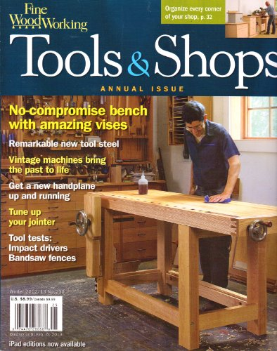 - Fine WoodWorking - TOOLS & SHOPS Annual Issue. Winter 2012/2013.