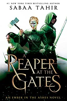 A Reaper at the Gates (An Ember in the Ashes Book 3) by [Tahir, Sabaa]