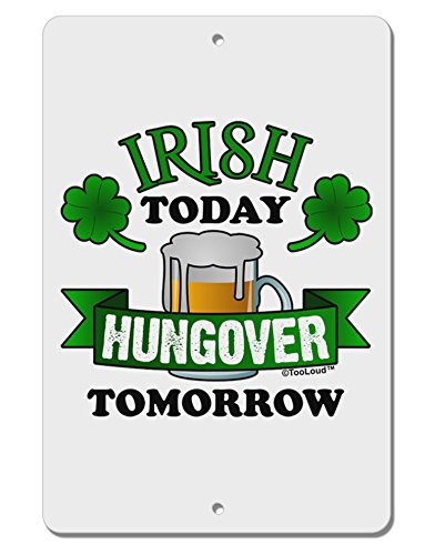 TooLoud Irish Today Hungover Tomorrow