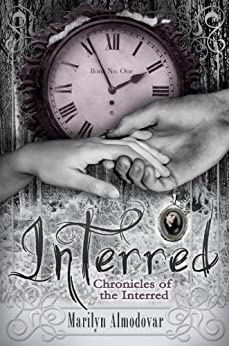 Interred (Chronicles of the Interred, Book One) by [Almodovar, Marilyn]