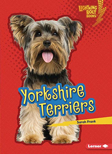 Yorkshire Terriers (Lightning Bolt Books ® _ Who's a Good Dog?)