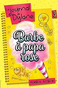 Le journal de Dylane, tome 3 : Barbe à papa rose par Marilou Addison