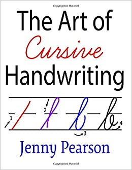 the art of cursive handwriting a self teaching workbook jenny