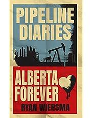 Pipeline Diaries: Alberta Forever