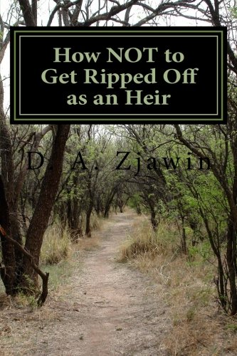 How NOT to Get Ripped Off as an Heir: Avoiding Tricks and Traps That Prevent You From Getting the Money That You've Got Coming! ebook