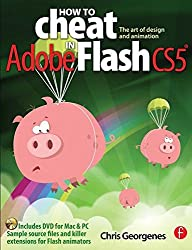 How to Cheat in Adobe Flash CS5: The Art of Design and Animation by Chris Georgenes (2010-08-13)