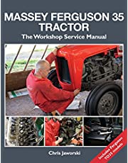 Massey Ferguson 35 Tractor: The Workshop Service Manual: Includes Ferguson TO35 Models (Old Pond Books) Comprehensive Guide; Step-by-Step Instructions and Over 650 Photos for Restoration & Maintenance