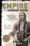 Empire of the Summer Moon: Quanah Parker and the
