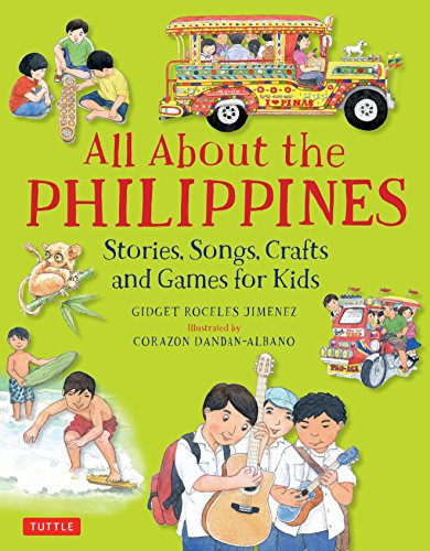 All About the Philippines: Stories, Songs, Crafts and Games for Kids (All About...countries) (Best Friend Story Tagalog)
