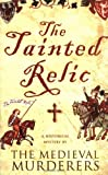The Tainted Relic (Medieval Murderers Group 1)