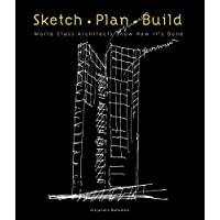 Image for Sketch Plan Build: World Class Architects Show How It's Done