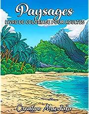 Paysages - Livre de Coloriage pour Adultes: Plages Tropicales, Magnifique Villes, Montagnes, Paysages de Campagne et bien plus encore. Livres de Coloriage Anti-Stress