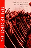 img - for The Logic of Evil: Social Origins of the Nazi Party, 1925-33 by William Brustein (1996-09-02) book / textbook / text book