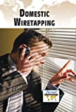 Domestic Wiretapping, Sylvia Louise Engdahl, 0737739584