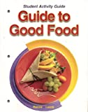 Guide to Good Food Student Activity Guide, Velda L. Largen and Deborah L. Bence, 1590706927