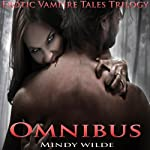 Omnibus : Erotic Vampire Tales Trilogy | Mindy Wilde
